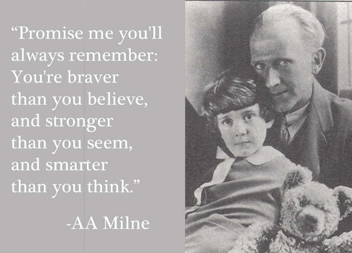 """""""You're Braver Than You Believe"""" Happy Birthday AA Milne"""