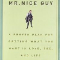 No more Mister Nice Guy | A Proven Guide For Getting What You Want In Love, Sex, And Life