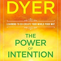 The Power of Intention: How to Co-create Your World