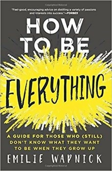 How to Be Everything