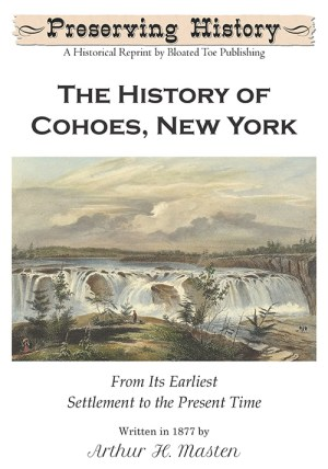 The History of Cohoes, New York: From Its Earliest Settlement to the Present Time-Front Cover