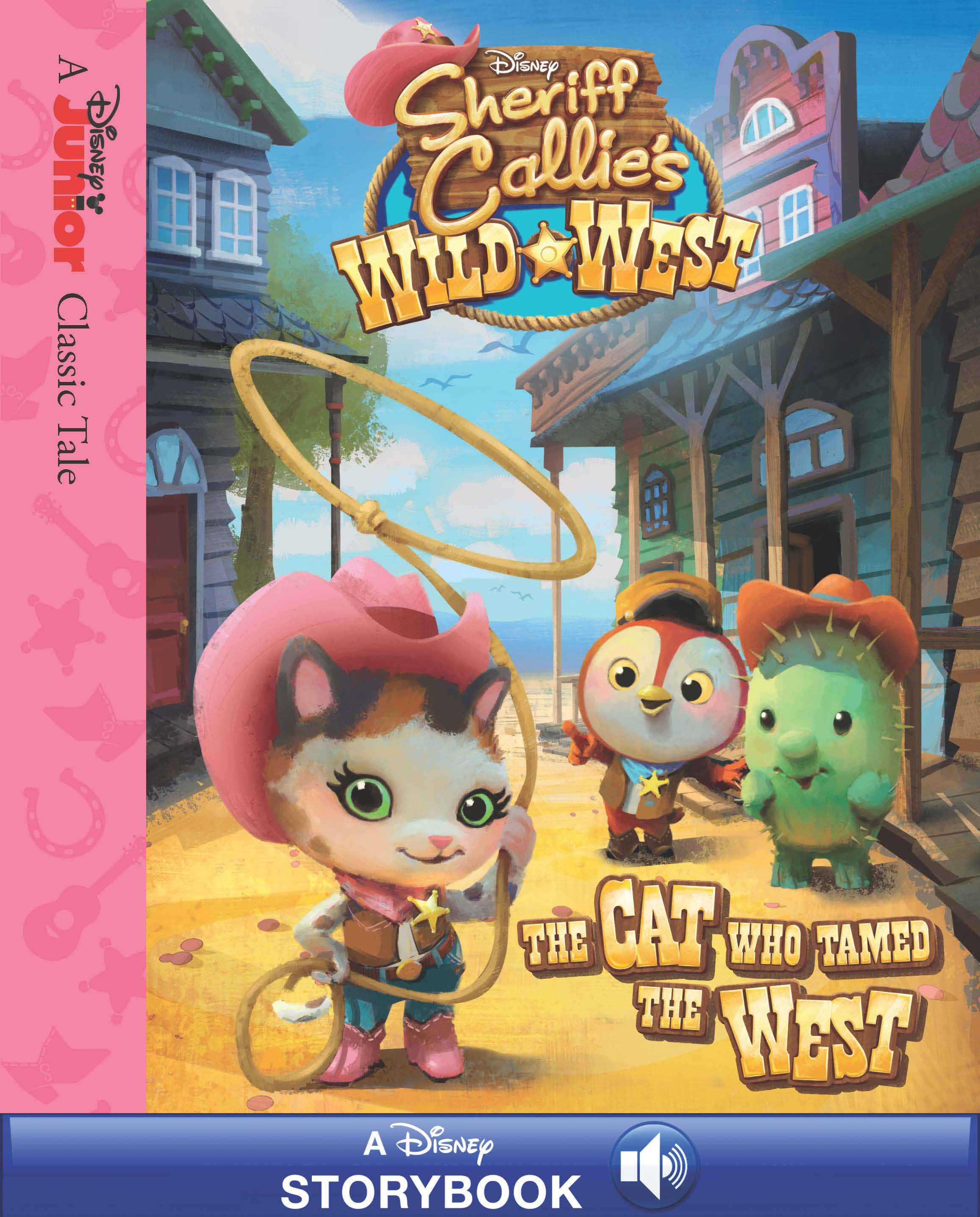 Sheriff Callie's Wild West The Cat Who Tamed the West A Disney ...