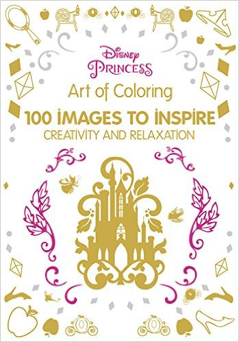 Art Therapy Disney Princess 100 Images To Inspire Creativity And Relaxation By Anne Le Meur Catherine Saunier Talec
