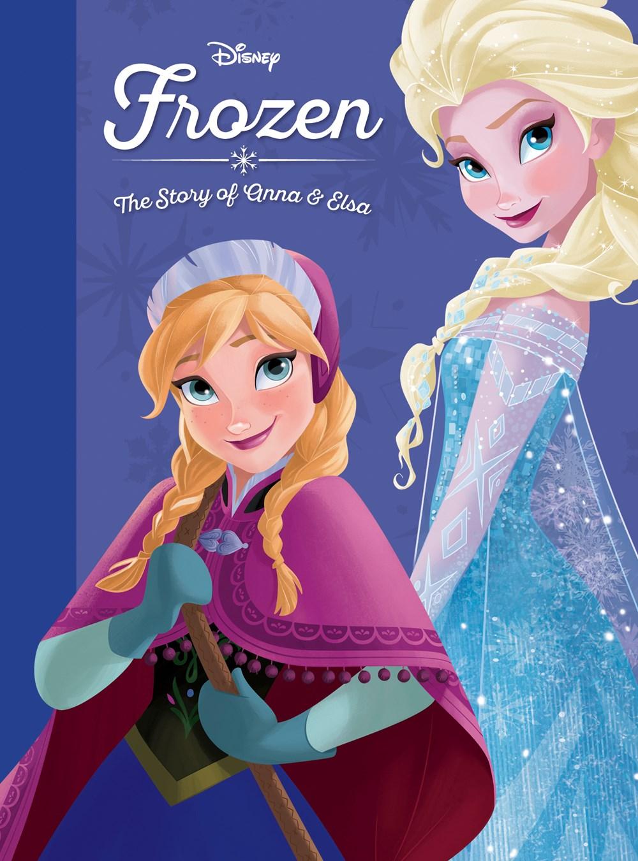 Frozen The Story Of Anna And Elsa Disney Books Disney Publishing Worldwide