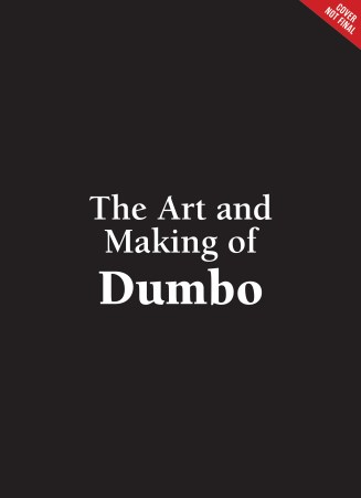 Dumbo: The Visual Companion