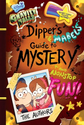 Dipper and Mabel's Guide to Mystery and Nonstop Fun!