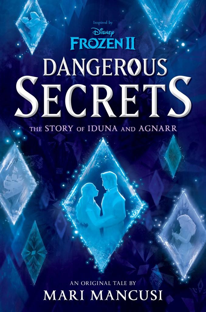 Frozen 2: Dangerous Secrets: The Story of Iduna and Agnarr