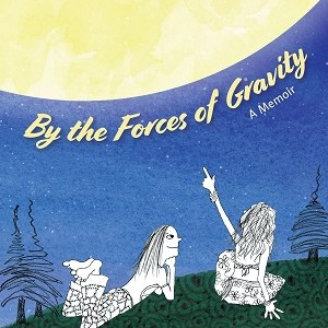 cover of by the forces of gravity two teenages looking at moon