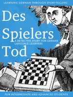 Learning German through Storytelling: Des Spielers Tod – a detective story for German language learners (includes exercises) for intermediate and advanced cover