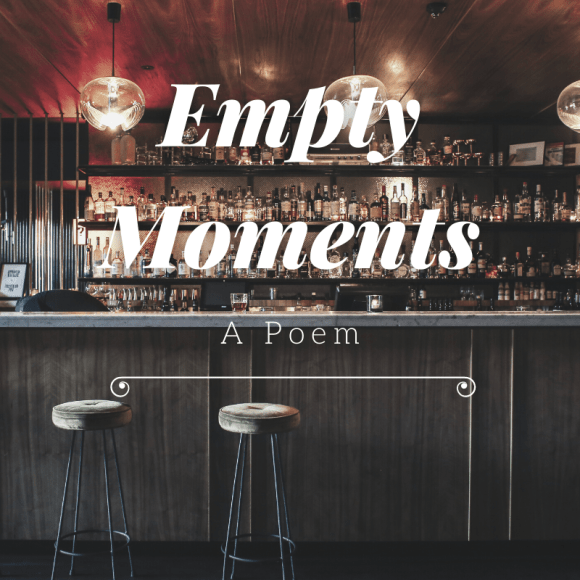 Empty Moments: A Poem