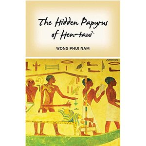 The Hidden Papyrus Oh Hen-taui
