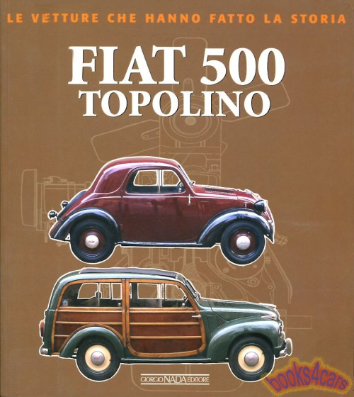 small resolution of 36 55 fiat topolino 500 history with detailed technical information of all variations throughout the