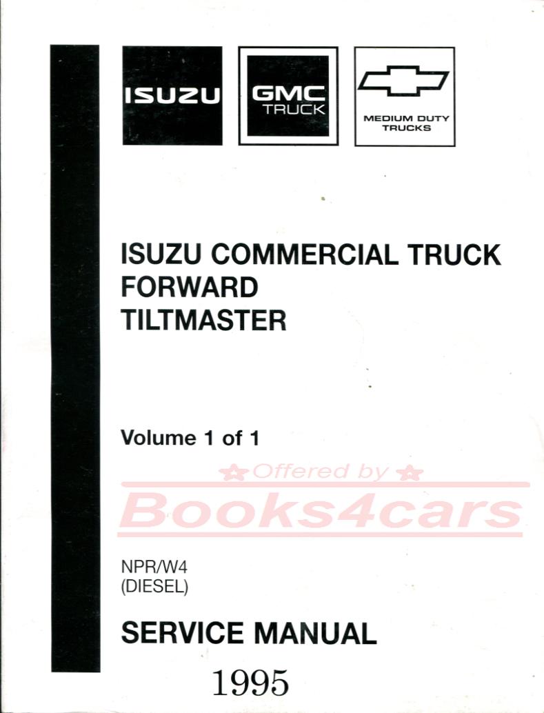 medium resolution of 95 npr w4 diesel shop service repair manual forward tiltmaster by isuzu gmc chevrolet commercial truck 95 istsvc4541