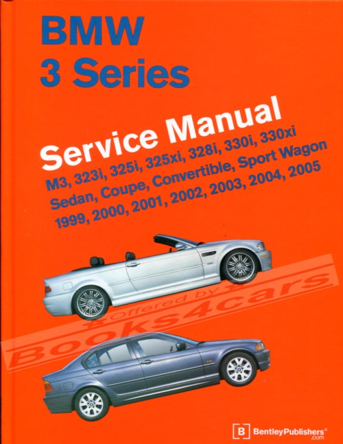 small resolution of 99 2005 bmw 3 series shop service repair manual by robert bentley 1 434 pages m3 330i 330xi 328i 325i 325xi 323i for all 330 328 and 323 e46 bmw sedan coupe