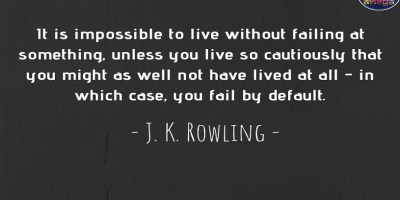 J. K. ROWLING'S QUOTE ABOUT FAILURE AND LIFE