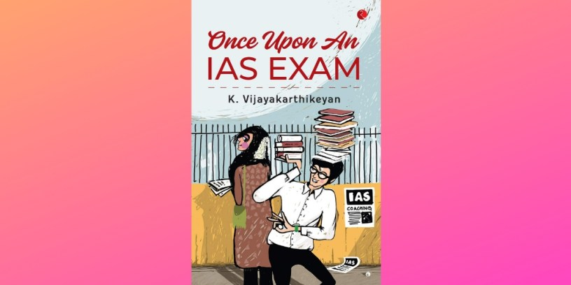 Once Upon an IAS Exam by K. Vijayakarthikeyan