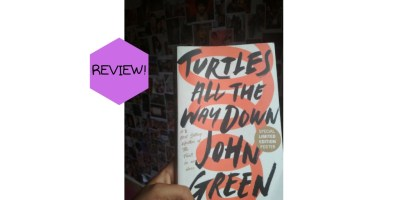 BOOK REVIEW OF TURTLES ALL THE WAY DOWN BY JOHN GREEN