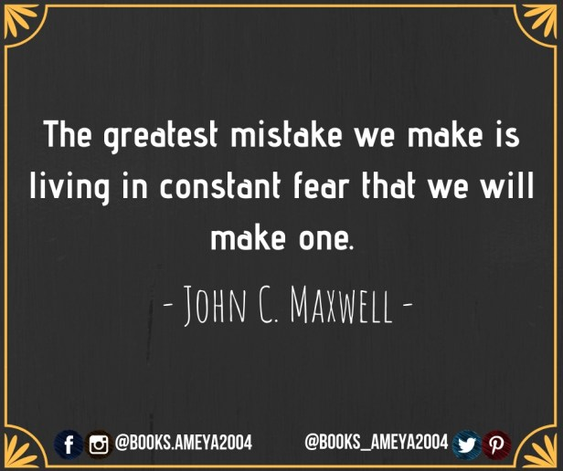 The greatest mistake we make is living in constant fear that we will make one.