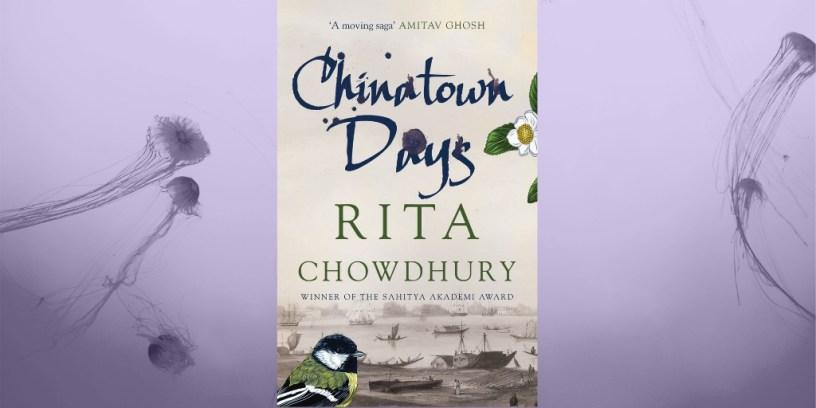 Chinatown Days by Rita Chowdhury