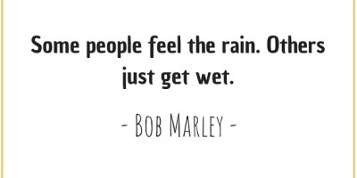 Bob Marley's quote about rain and getting wet