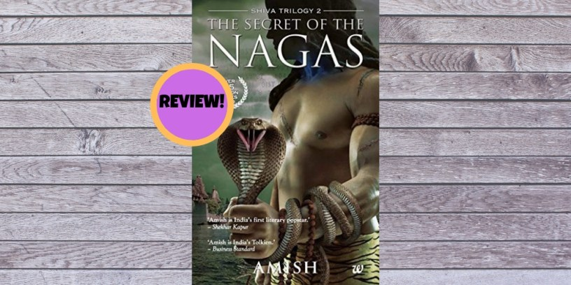 Book review of The Secret of the Nagas by Amish Tripathi