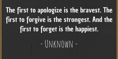 Anonymous quote about apologizing, forgiving and forgetting