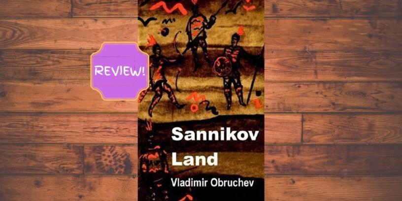 Book review of 'Sannikov Land' by Vladimir Obruchev