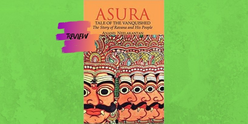 BOOK REVIEW OF ANAND NEELAKANTAN'S 'ASURA: TALE OF THE VANQUISHED'