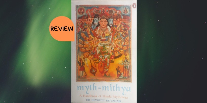 Mytha = Mithya: Decoding Hindu Mythology by Dr. Devdutt Pattanaik