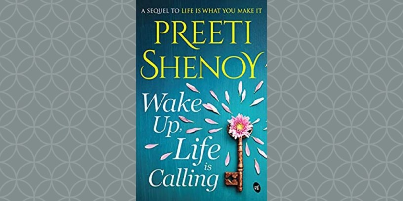 Wake Up, Life is Calling by Preeti Shenoy