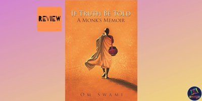 Book review of 'If Truth Be Told: A Monk's Memoir' by Om Swami