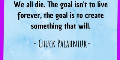 We all die. The goal isn't to live forever, the goal is to create something that will.