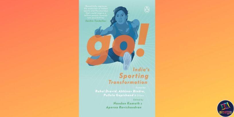 'Go! India's Sporting Transformation!' by Nandan Kamath and Aparna Ravichandran