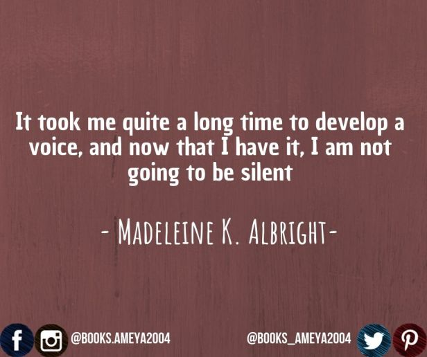 """It took me quite a long time to develop a voice, and now that I have it, I am not going to be silent."