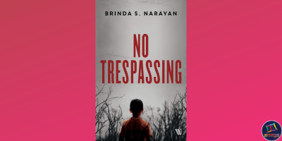 No Trespassing, a crime thriller by Brinda S. Narayan
