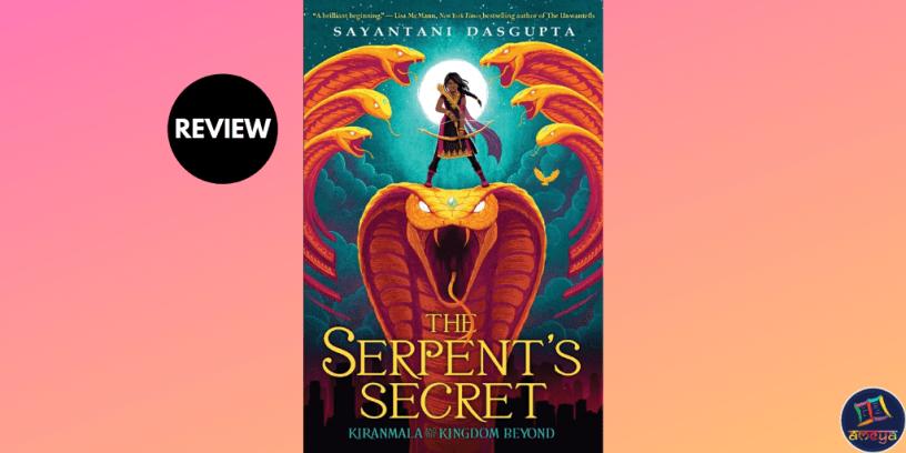 The Serpent's Secret Sayantani DasGupta Review