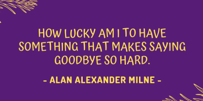 AA Milne's quote about goodbyes being hard