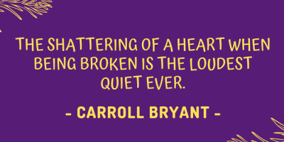 Carroll Bryant on a shattering heart creating the loudest quiet ever