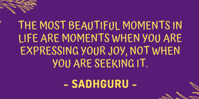 Jaggi Vasudev Sadhguru's quote about expressing joy