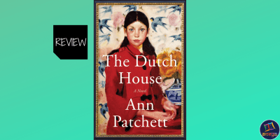 Book review of The Dutch House, by Ann Patchett