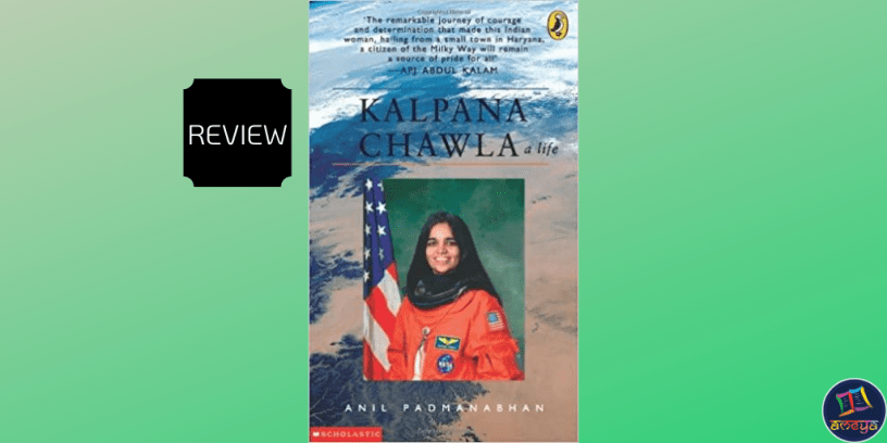 Kalpana Chawla: A Life is a biographical account of the celebrated Indian astronaut by Anil Padmanabhan