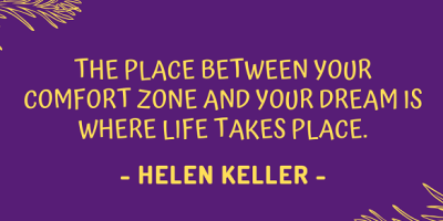 Helen Keller on stepping out of your comfort zone