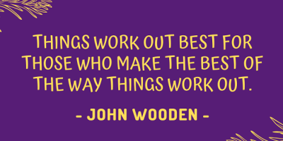 John Wooden on how and when things work out best