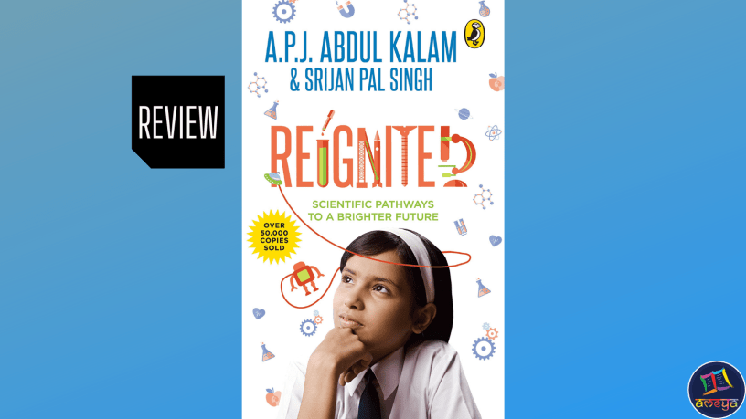 Book review of Reignited, by Dr. A. P. J. Abdul Kalam and Srijan Pal Singh