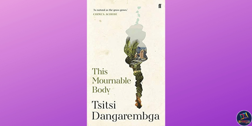This Mournable Body, a novel by Zimbabwean author Tsitsi Dangarembga