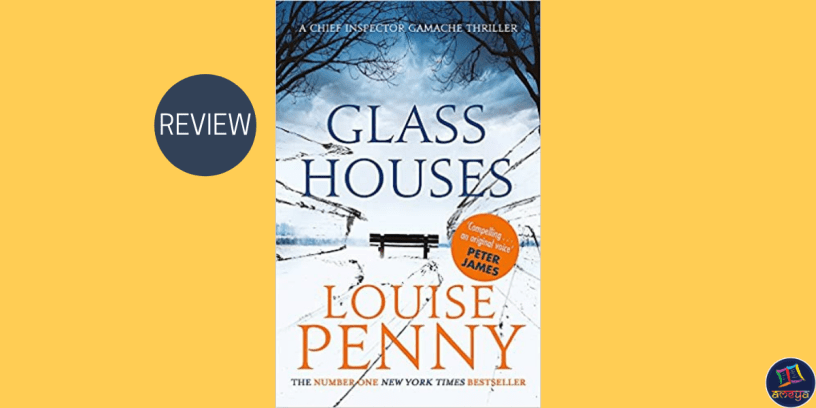 Ameya's book review of Glass Houses by Louise Penny