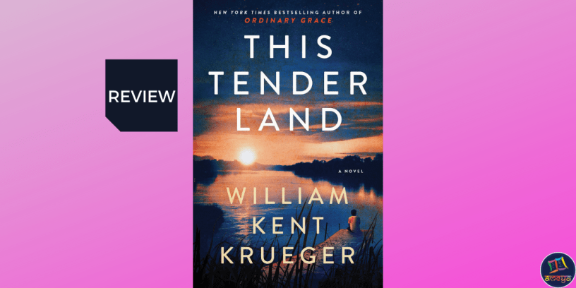 Book review of This Tender Land, by William Kent Krueger