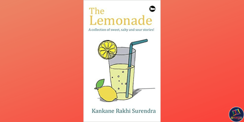 The Lemonade is a collection of short stories by Kankane Rakhi Surendra