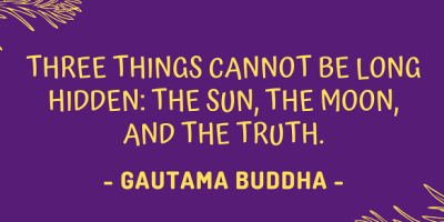 Lord Buddha on the three things cannot be long hidden
