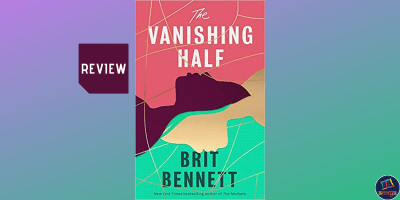 Book review of the Vanishing Half by Brit Bennett